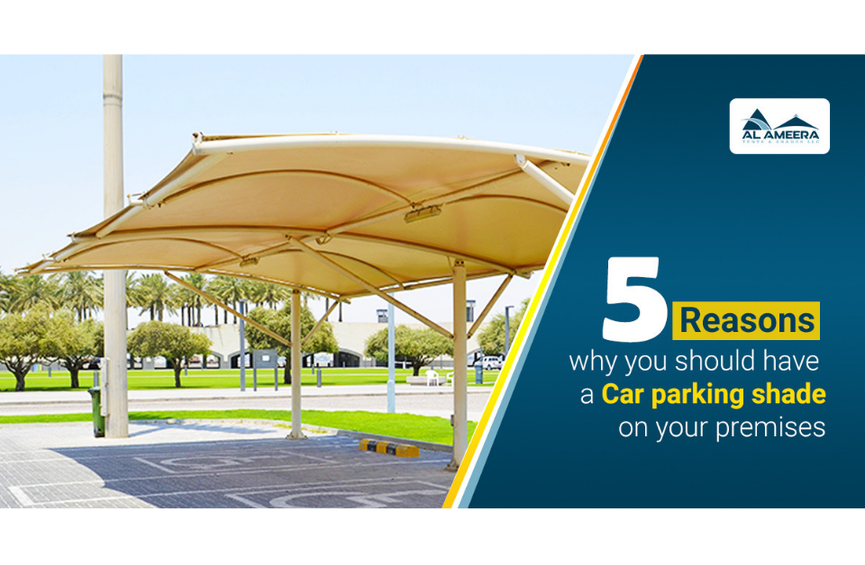 Why you should have Car Parking Shade