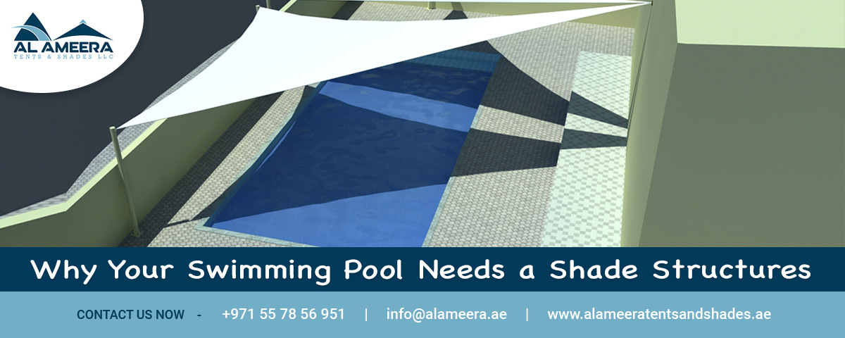 Why Your Swimming Pool Needs a Shade Structures