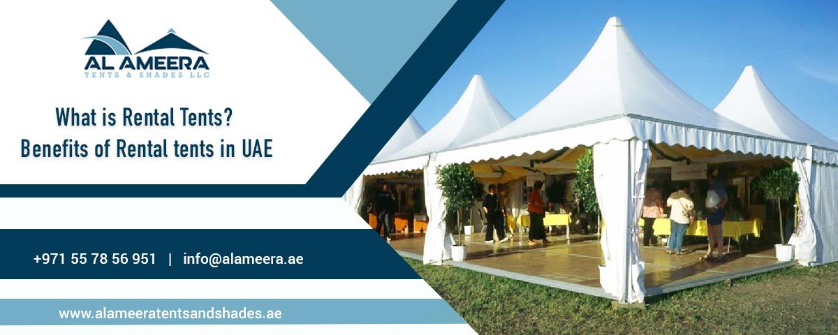 What is Rental Tents? Benefits of Rental Tents in UAE